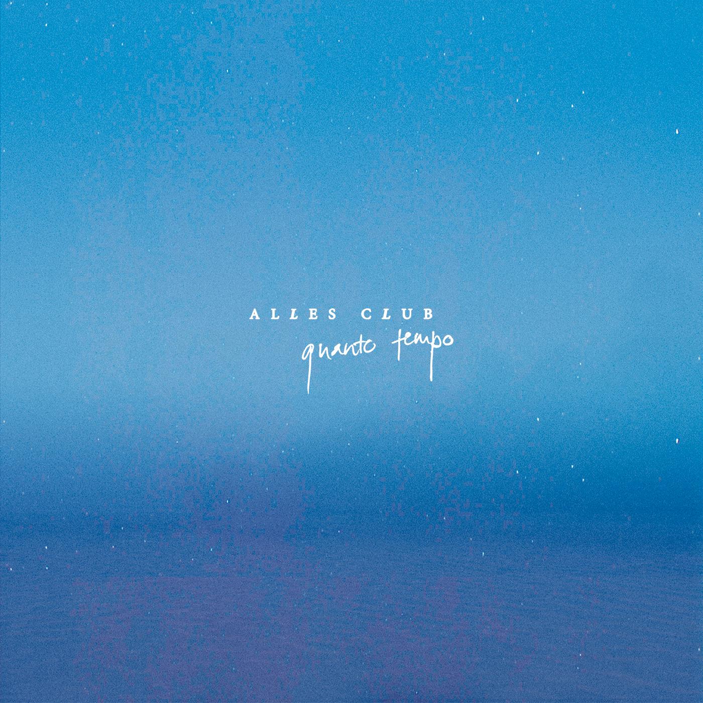 Cover developed for Alles Club's Single Quanto Tempo